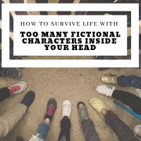 How To Survive Life With Too Many Characters Living Inside Your Head #NaNoWriMo #Writers