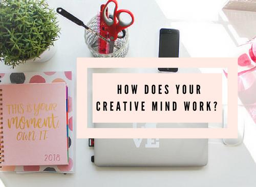 How Does Your Creative Mind Work? #SundayBlogShare @annamam09 #Creative #Writer #Blogger