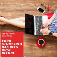 How To Survive Discovering Your Story Idea Has Been Written Before #Writers #AmWriting