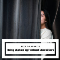 How To Survive Being Stalked By Fictional Characters #MondayBlogs #Writing #WritersLife
