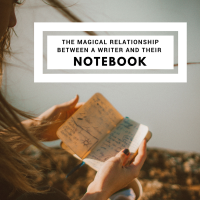 The Magical Relationship Between a Writer and Their Notebook #AmWriting #Writers