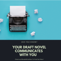 Did You Know? Your Draft Novel Communicates With You #AmWriting #Writer #Writing