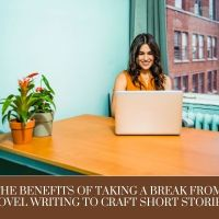 The Benefits of Taking a Break From Novel Writing to Craft Short Stories #MondayBlogs #Writer #ShortStories