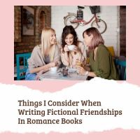 Things I Consider When Writing Fictional Friendships In Romance Books #writing #amwritingromance  👫👯‍♀️