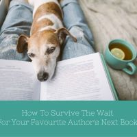How To Survive The Wait For Your Favourite Author's Next Book #TuesdayBookBlog #Bookworms