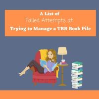 A List of Failed Attempts at Trying to Manage a 'To Be Read' Book Pile #TuesdayBookBlog #BookWormProblems
