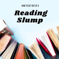 How To Get Out Of A Reading Slump #TuesdayBookBlog #BookWorms