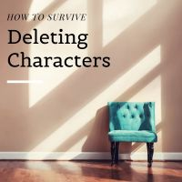 How To Survive Deleting Characters #AmWriting #WritingCommunity