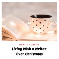 How To Survive Living With a Writer Over Christmas #WritingCommunity 🎅