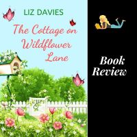 #BookReview The Cottage on Wildflower Lane @LizDaviesAuthor #Romance