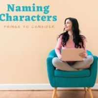 Naming Characters - Things to Consider #WritingCommunity