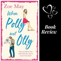 #BookReview When Polly Met Olly @zoe_writes #TuesdayBookBlog #Romance