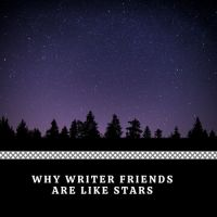 Why Writer Friends Are Like Stars 🌟 #Writers