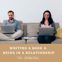 Writing a Book & Being in a Relationship - The Similarities #AmWriting