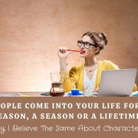 People Come Into Your Life For A Reason, A Season or A Lifetime. Why I Believe The Same About Characters #Writers