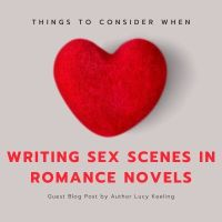Guest Post - Things To Consider When Writing Sex Scenes in Romance Novels by @Lucy_K_Author