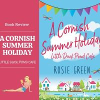 #BookReview A Cornish Summer Holiday - Little Duck Pond Cafe @Rosie_Green1988 #Romance #BeachRead