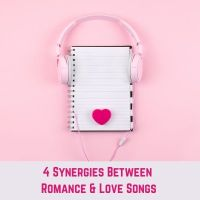 4 Synergies Between Romance ❤️ & Love Songs 🎤  @LeonieMAuthor  #romance