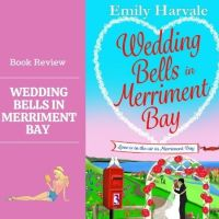 #BookReview Wedding Bells in Merriment Bay @emilyharvale #Romance #SundayReads