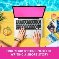 Find Your Writing Mojo By Writing a Short Story #Writer