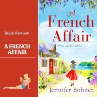 #BookReview A French Affair @jenniewriter #Bookish @BoldwoodBooks