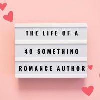 The Life of a 40 Something Romance Author