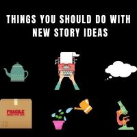 Things You Should Do With New Story Ideas #AmWriting