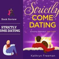 #BookReview Strictly Come Dating #BlogTour @kathrynfreeman1  💃 🕺🏼