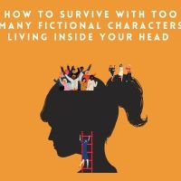 How To Survive With Too Many Fictional Characters Living Inside Your head #MondayBlogs