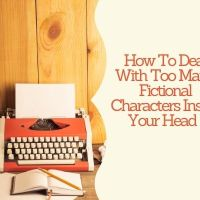 How To Deal With Too Many Fictional Characters Inside Your Head #Writer