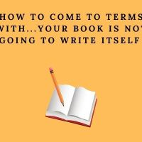 How To Come Terms With...Your Book Is Not Going To Write Itself 😧 #AmWriting