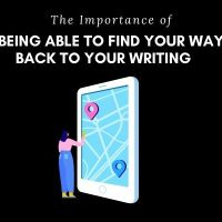 The Importance of Being Able To Find Your Way Back To Your Writing #AmWriting