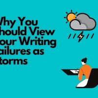 Why You Should View Your Writing Failures As Storms #AmWriting #MondayBlogs