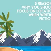 5 Reasons Why You Should Focus on Location When Writing Fiction - Guest Post by @dgtlwriter #amwriting