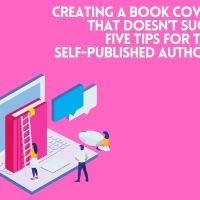 Creating a Book Cover That Doesn't Suck: Five Tips For the Self-Published Author    @AnneMitchell0 #writers