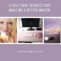 5 Self-Care Secrets That Make Me a Better Writer   @AbigailYardimci  #amwriting