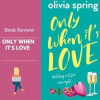 #BookReview Only When It's Love @ospringauthor #RomCom #Bookish