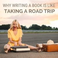 Why Writing a book is Like Taking a Road Trip #MondayBlogs