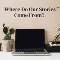 Where Do Our Stories Come From? #amwriting