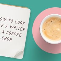 How To Look Like A Writer In A Coffee Shop #AmWriting
